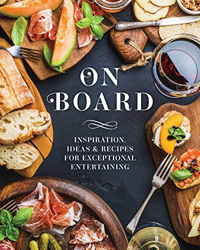 On Board: Inspiration, Ideas & Recipes