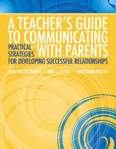 Compare Textbook Prices for A Teacher's Guide to Communicating with Parents: Practical Strategies for Developing Successful Relationships 1 Edition ISBN 0000137054068 by Dyches, Tina Taylor,Carter, Nari J.,Prater, Mary Anne T