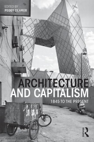 Image OfArchitecture And Capitalism: 1845 To The Present