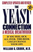 The Yeast Connection: A Medical Breakthrough by William G. Crook(1986-09-12)