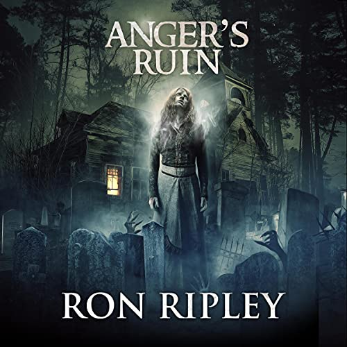 Anger's Ruin Audiobook By Ron Ripley, Scare Street cover art