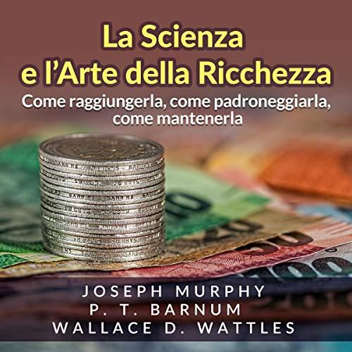 La Scienza e l'Arte della Ricchezza cover art