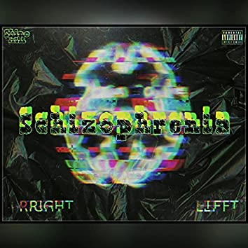 Schizophrenia (All In) [feat. Edrick The Gov]