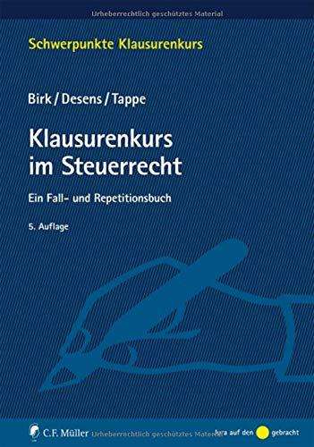 Klausurenkurs im Steuerrecht: Ein Fall- und Repetitionsbuch (Schwerpunkte Klausurenkurs)