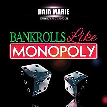 Bankrolls Like Monopoly