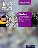 Ks3 History by Aaron Wilkes: Warfare: The Changing Face of Armed Conflict Student Book (Folens History S)