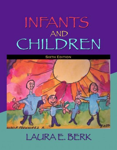 Infants and Children: Prenatal Through Middle Childhood (6th Edition)