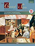 The Classical Spirit (1750--1820), Bk 1: 24 Early Intermediate to Intermediate Piano Solos Reflecting Classical Society, Style and Musical Trends, Book & CD (The Spirit Series, Bk 1)