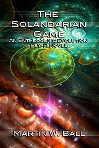 The Solandarian Game: An Entheogenic Evolution Psy-Fi Novel (English Edition)