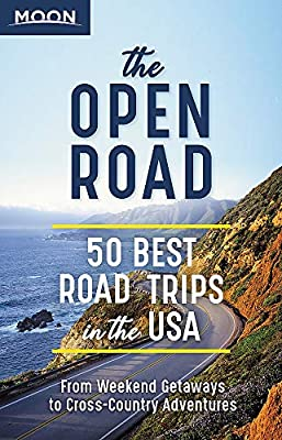 The Open Road: 50 Best Road Trips in the USA (Travel Guide) from Moon Travel
