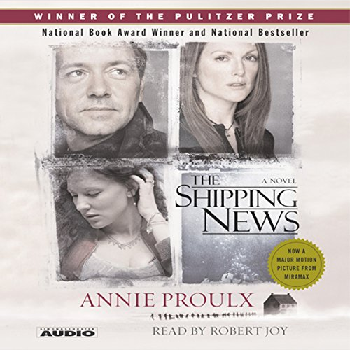 The Shipping News                   By:                                                                                                                                 Annie Proulx                               Narrated by:                                                                                                                                 Robert Joy                      Length: 5 hrs and 8 mins     62 ratings     Overall 4.2