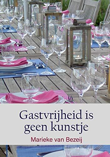 Gastvrijheid is geen kunstje (Dutch Edition)