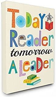Stupell Home Décor Today a Reader Tomorrow a Leader...