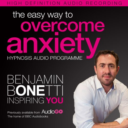 The Easy Way to Overcome Anxiety with Hypnosis audiobook cover art
