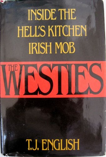 The Westies: Inside the Hell's Kitchen Irish Mob