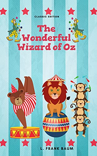 The Wonderful Wizard of Oz: Unique annotations (English Edition)