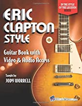 Eric Clapton Style Guitar Book: with Online Video & Audio Access (In the Style of the Legends)