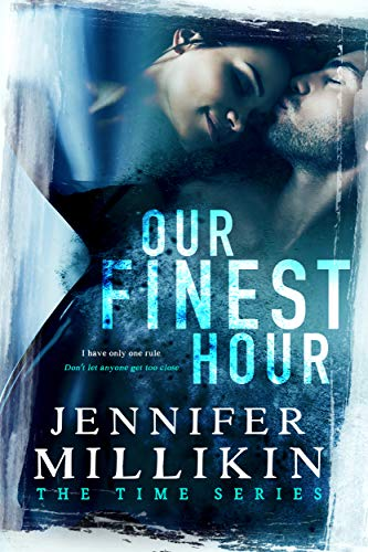 Our Finest Hour (The Time Series Book 1) by [Jennifer Millikin]