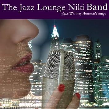 The Jazz Lounge Niki Band Plays Whitney Houston's Songs