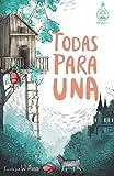 Todas para una (Serie Ideas en la casa del árbol. Volumen 1): Novela infantil-juvenil. Lectura de...