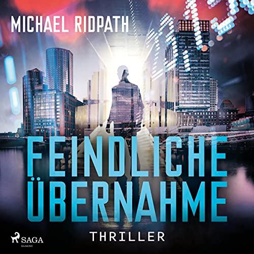 Feindliche Übernahme Audiobook By Michael Ridpath cover art