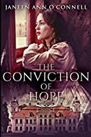 The Conviction of Hope: Large Print Edition