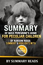 Summary of Miss Peregrine's Home For Peculiar Children By Ransom Riggs: Summary & Highlights with BONUS Critics Corner