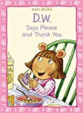 D.W. Says Please and Thank You (D. W. Series)