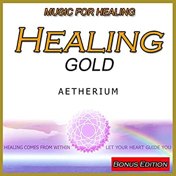 Music for Healing: Healing Gold: Bonus Edition
