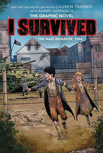I Survived the Nazi Invasion, 1944 (I Survived Graphic Novel #3): A Graphix Book (I Survived Graphic Novels) by [Lauren Tarshis, Álvaro Sarraseca]