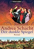 Der dunkle Spiegel: Roman (Begine Almut Bossart, Band 1) - Andrea Schacht
