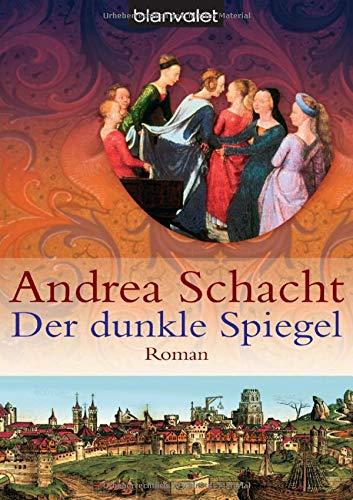 Der dunkle Spiegel: Roman (Begine Almut Bossart, Band 1)