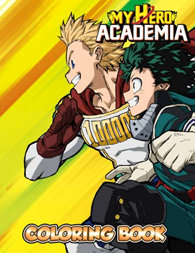 My Hero Academia Coloring Book: Amazing gift for All Ages and Fans who love My Hero Academia with High Quality Image.– 50+ GIANT Great Pages with Premium Quality Images.