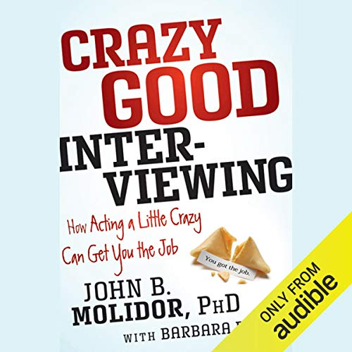 Crazy Good Interviewing: How Acting a Little Crazy Can Get You the Job Titelbild