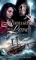 Redeemed by Love (Dia Richoet)