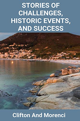 Stories Of Challenges, Historic Events, And Success: Clifton And Morenci: Morenci (English Edition)