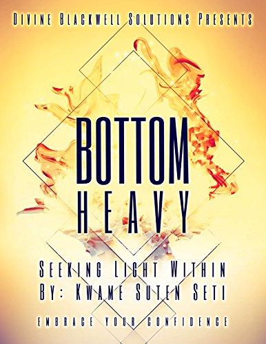 Bottom Heavy: Seeking Light Within (English Edition)