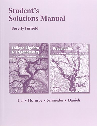 Students Solutions Manual for College Algebra and Trigonometry and Precalculus