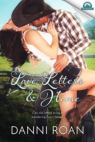 Love Letters & Home (Whispers in Wyoming Book 1) by [Danni Roan, Erin Dameron-Hill]