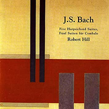 Bach: Five Harpsichord Suites