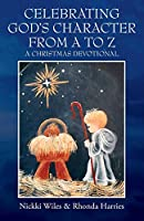 Celebrating God's Character from A to Z: A Christmas Devotional