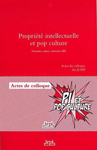 Propriété intellectuelle et pop culture : Nouveaux enjeux, nouveaux défis