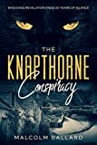 The Knapthorne Conspiracy: Shocking revelation ends 20 years of silence (English Edition)