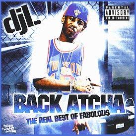 DJ L presents Back Atcha - The REAL Best of Fabolous MegaMixxx [Mixtape]