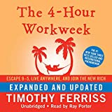 The 4-Hour Workweek: Escape 9–5, Live Anywhere, and Join the New Rich, Library Edition