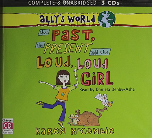 Ally's World: the Past, the Present and the Loud, Loud Girl