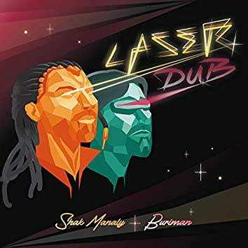 Laser Dub (feat. Shak Manaly)