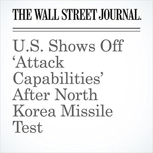 U.S. Shows Off 'Attack Capabilities' After North Korea Missile Test copertina