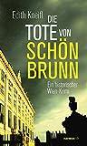 Die Tote von Schönbrunn. Ein historischer Wien-Krimi