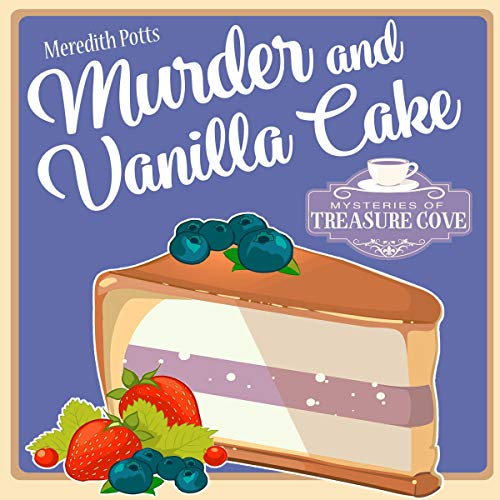 Murder and Vanilla Cake      Mysteries of Treasure Cove, Book 6              By:                                                                                                                                 Meredith Potts                               Narrated by:                                                                                                                                 Carrie Burgess                      Length: 3 hrs and 4 mins     Not rated yet     Overall 0.0